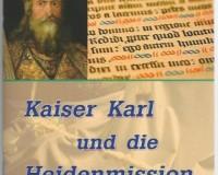 Kaiser Karl und die Heidenmission
