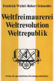 Weltfreimaurerei-Weltrevolution-Weltrepublik