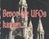 bevor die UFOs kamen