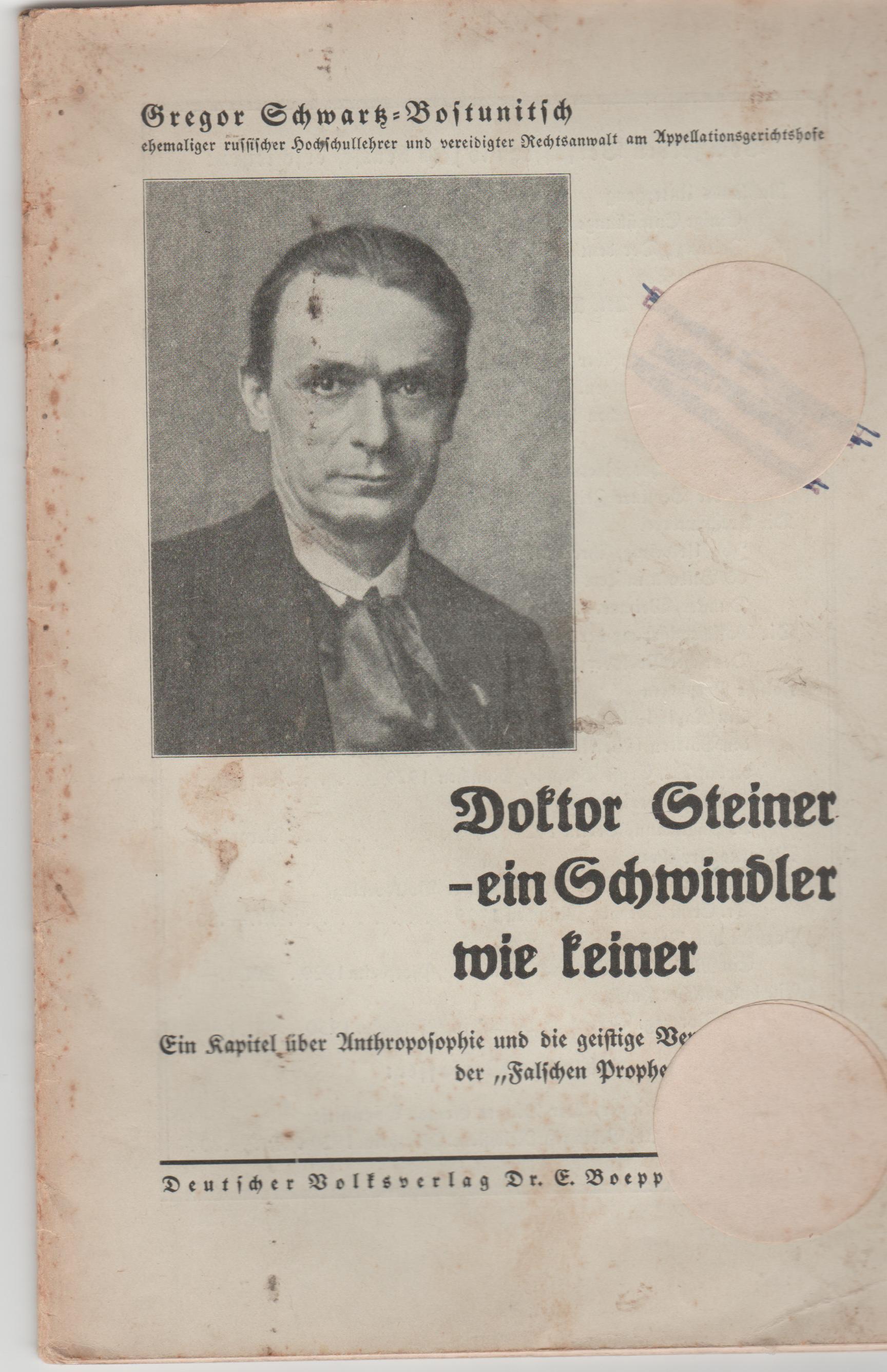 Doktor Steiner – ein Schwindler wie keiner. Ein Kapitel über Anthroposophie und die geistige Verwirrungsarbeit der Falschen Propheten