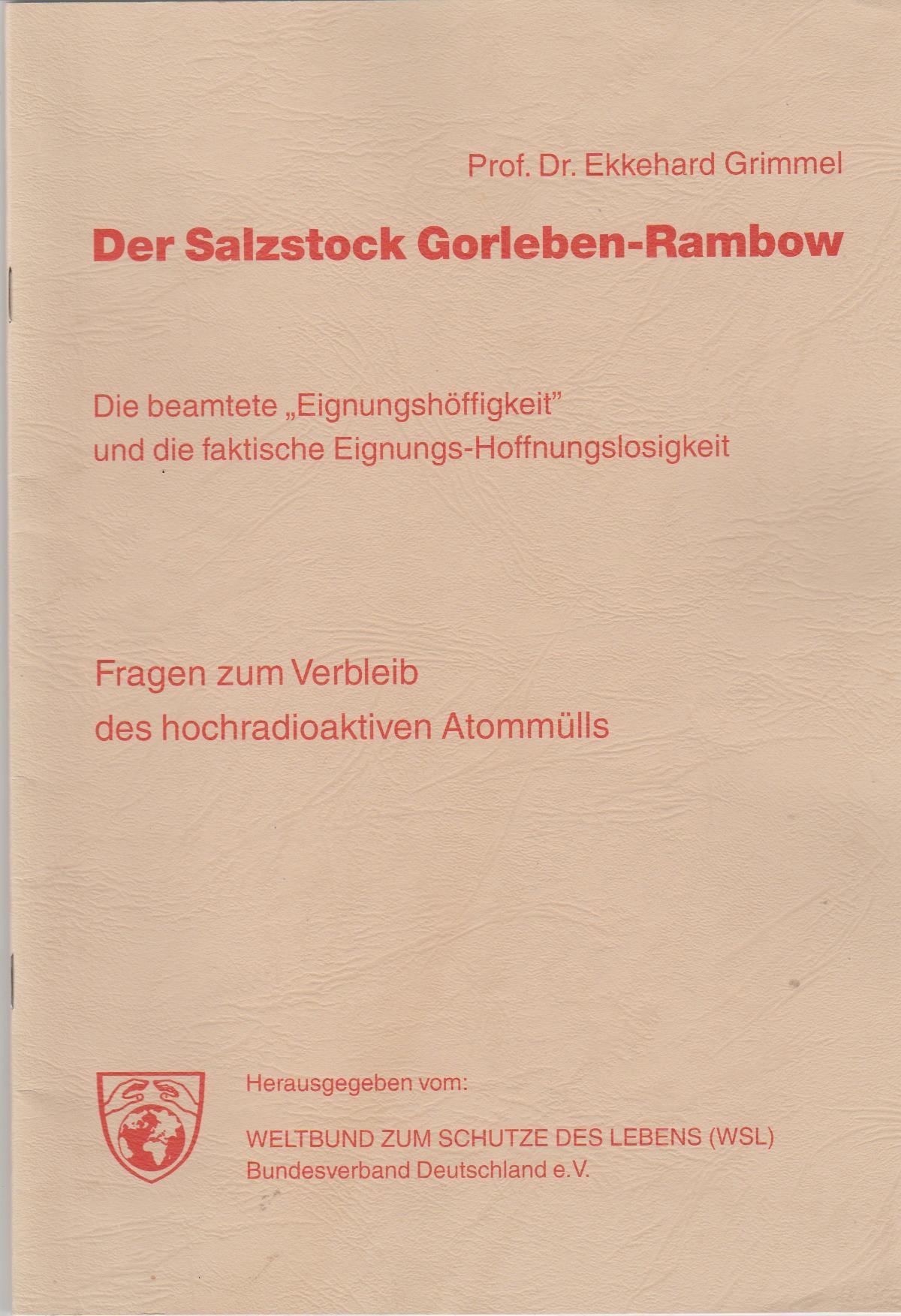 Die Der Salzstock Gorleben-Rambow: Fragen zum Verbleib des hochradioaktiven Atommülls