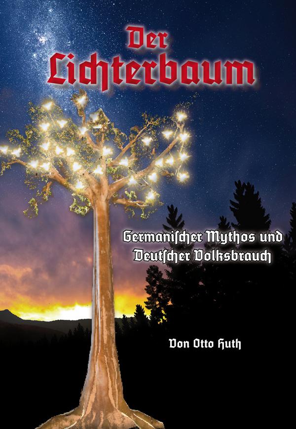 Der Lichterbaum: Germanischer Mythos & deutscher Volksbrauch