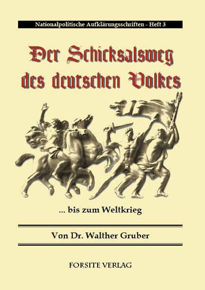 Der Schicksalsweg des Deutschen Volkes bis zum Weltkrieg