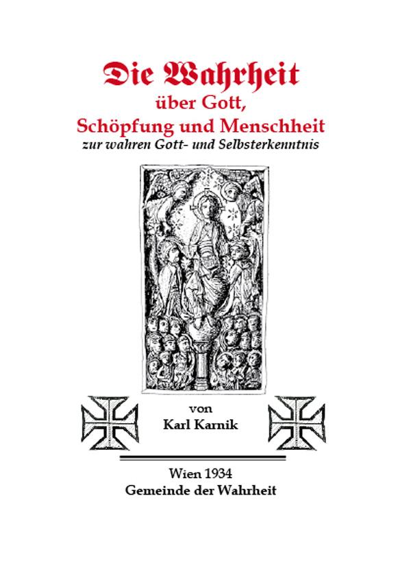 Die Wahrheit über Gott, Schöpfung und Menschheit:zur wahren Gott- und Selbsterkenntnis