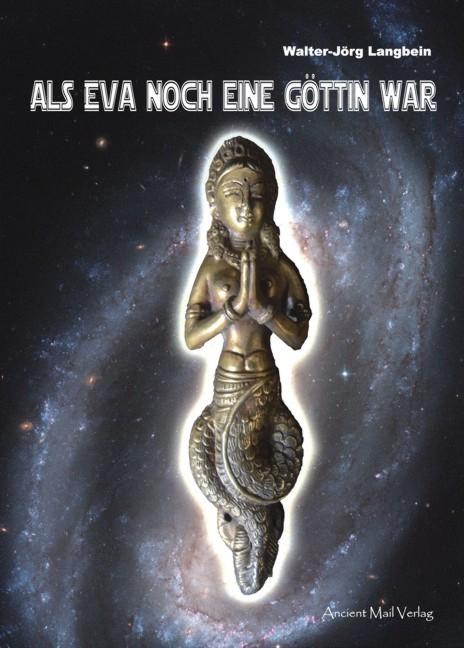 Als Eva noch eine Göttin war