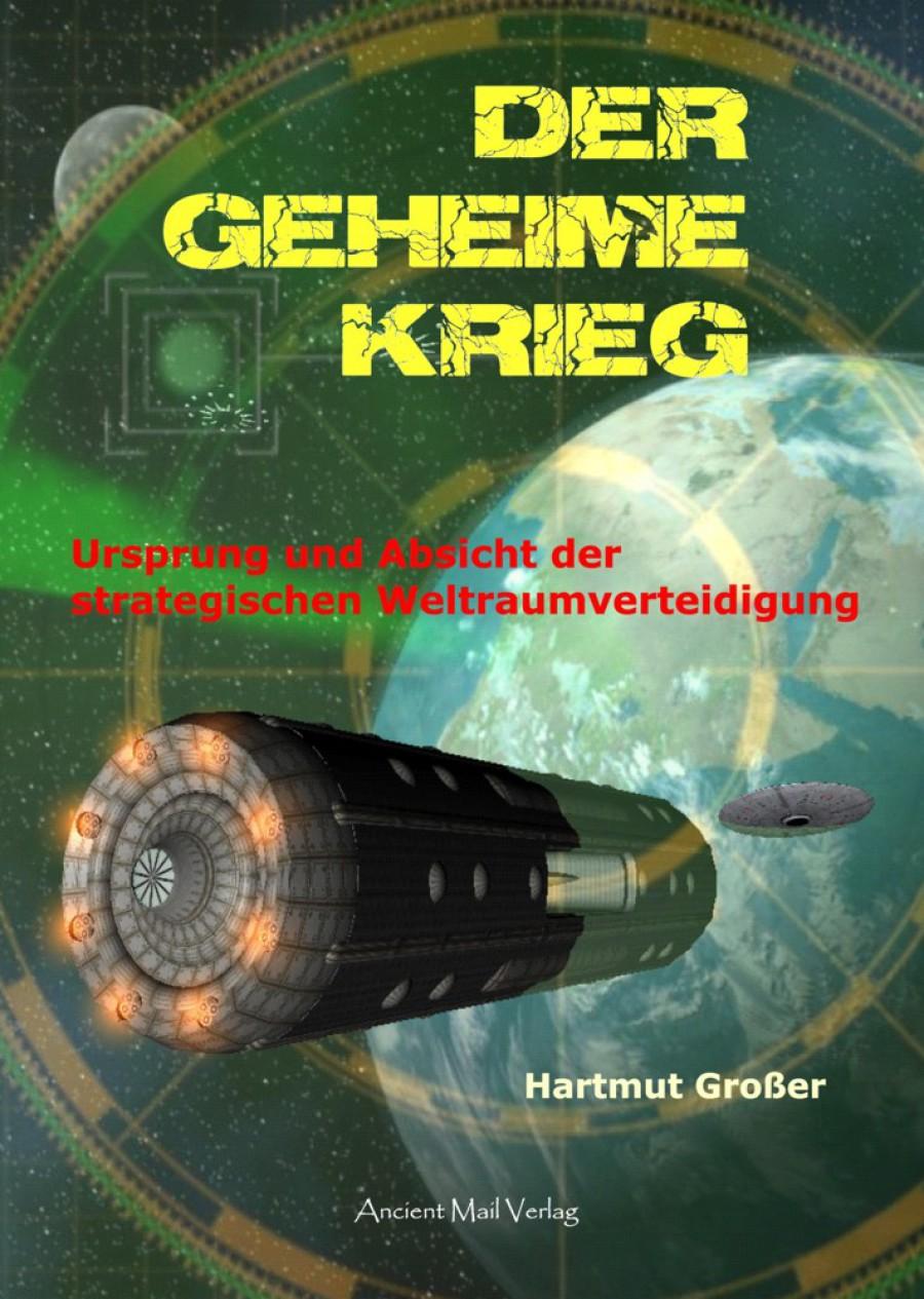 Der geheime Krieg – Ursprung und Absicht der strategischen Weltraumverteidigung