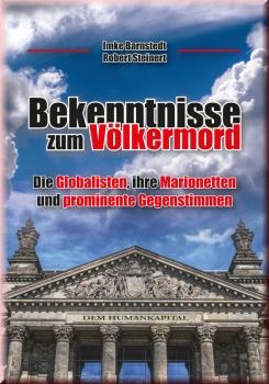 Bekenntnisse zum Völkermord – Die Globalisten, ihre Marionetten und prominente Gegenstimmen