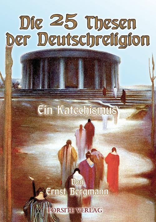 Die 25 Thesen der Deutschreligion: Ein Katechismus