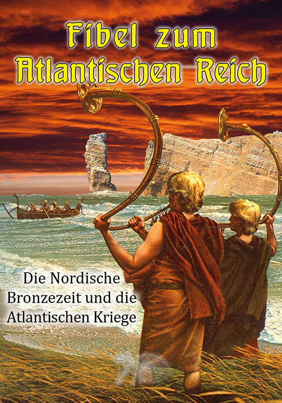 Fibel zum Atlantischen Reich – Die nordische Bronzezeit & die Atlantischen Kriege