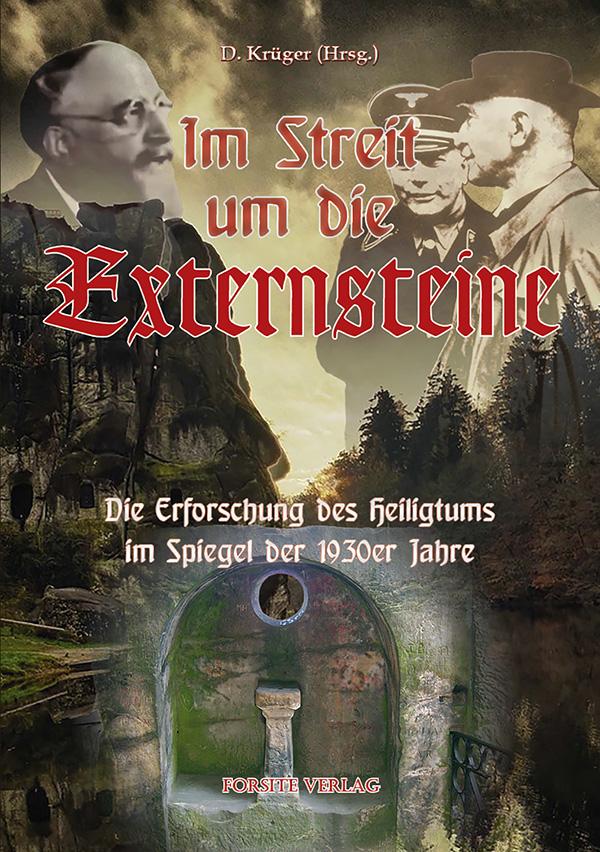 Im Streit um die Externsteine: Die Erforschung des Heiligtums im Spiegel der 1930er Jahre