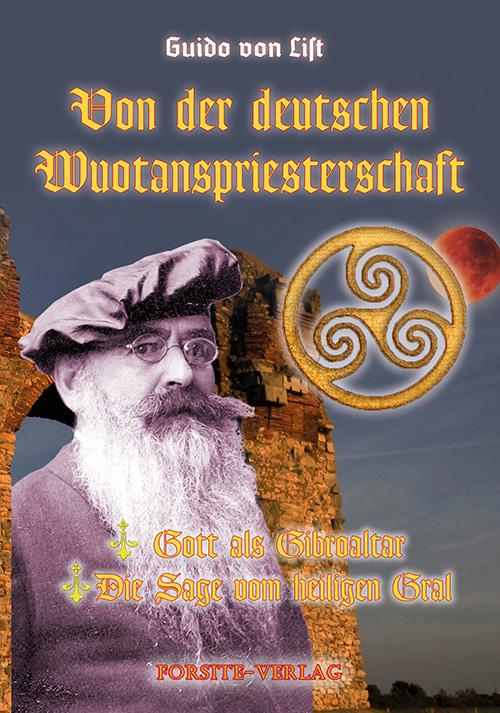 Von der deutschen Wuotanspriesterschaft & Die Sage vom Heiligen Gral