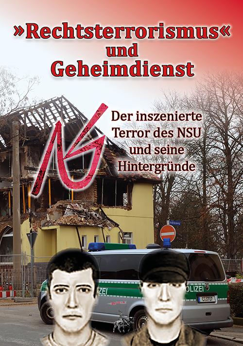 Rechtsterrorismus & Geheimdienst: Der inszenierte Terror des NSU und seine Hintergründe