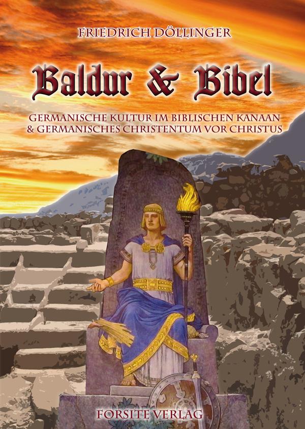 Baldur und Bibel – Germanische Kultur im biblischen Kanaan & Germanisches Christentum vor Christus